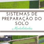 Sistemas de preparação do solo agrícola: conheça as modalidades